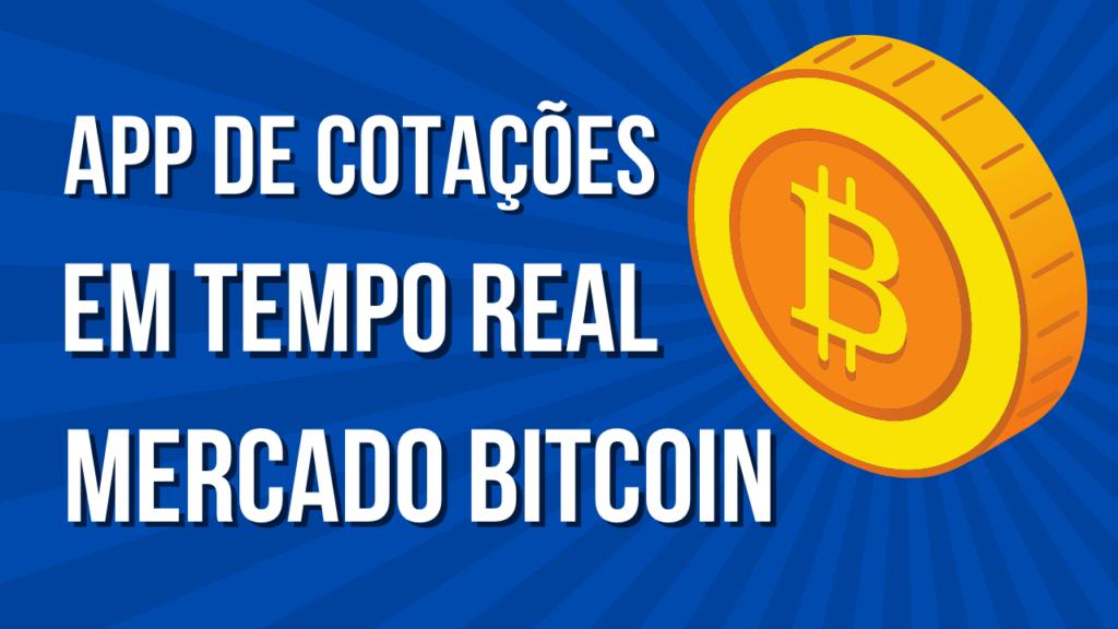 Aplicativo Mercado Bitcoin - Criando um APP de Cotações em Tempo Real