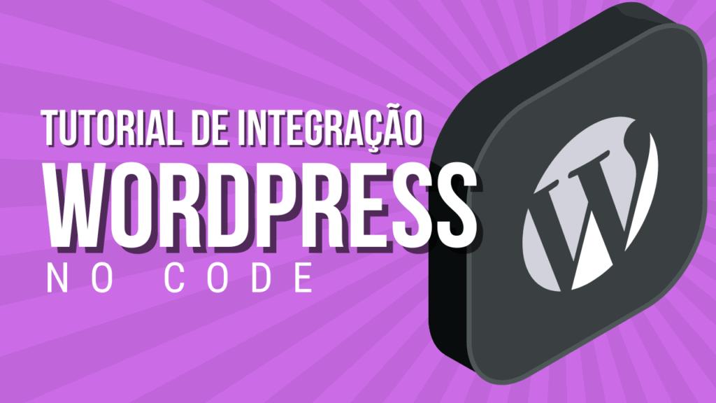 NO-CODE: Criei um aplicativo que publica no Wordpress (sem código)